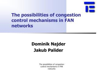 The possibilities of congestion control mechanisms in FAN networks