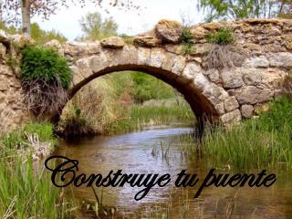 Construye tu puente