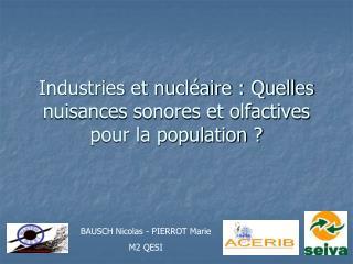 Industries et nucl aire : Quelles nuisances sonores et olfactives pour la population