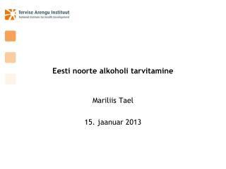 Eesti noorte alkoholi tarvitamine