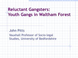 Reluctant Gangsters: Youth Gangs in Waltham Forest