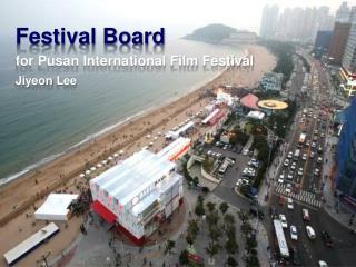 Festival Board  for Pusan International Film Festival