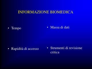 INFORMAZIONE BIOMEDICA