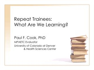Repeat Trainees: What Are We Learning?
