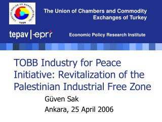 TOBB Industry for Peace Initiative: Revitalization of the Palestinian Industrial Free Zone
