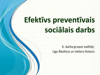 Efektīvs preventīvais sociālais darbs