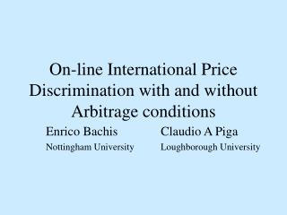 On-line International Price Discrimination with and without Arbitrage conditions