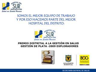 SOMOS EL MEJOR EQUIPO DE TRABAJO  Y POR ESO HACEMOS PARTE DEL MEJOR  HOSPITAL DEL DISTRITO: