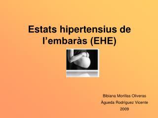 Estats hipertensius de l'embaràs (EHE)