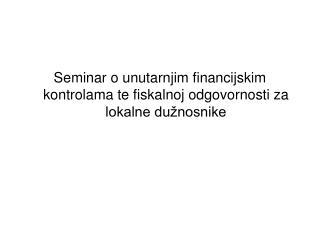Seminar o unutarnjim financijskim kontrolama te fiskalnoj odgovornosti za lokalne dužnosnike