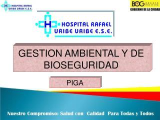 GESTION AMBIENTAL Y DE BIOSEGURIDAD