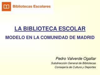 LA BIBLIOTECA ESCOLAR MODELO EN LA COMUNIDAD DE MADRID
