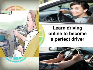 Learn driving online to become a perfect driver