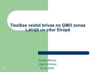 Tiesības veidot brīvas no ĢMO zonas Latvijā un citur Eiropā