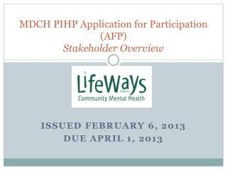 MDCH PIHP Application for Participation (AFP) Stakeholder Overview