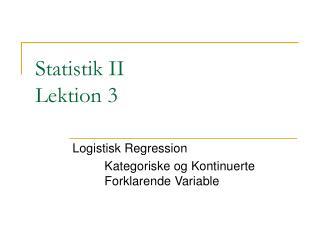 Statistik II Lektion 3