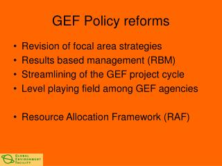 GEF Policy reforms