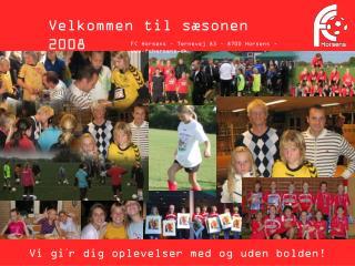 Velkommen til sæsonen 2008