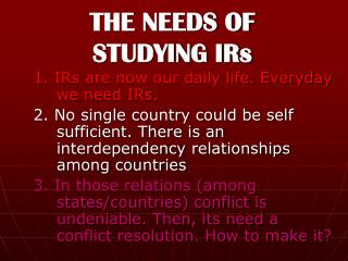 THE NEEDS OF  STUDYING IRs