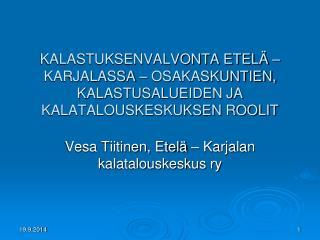 Vesa Tiitinen, Etelä – Karjalan kalatalouskeskus ry