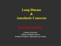 Lung Disease  Anesthetic Concerns
