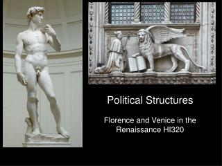Political Structures Florence and Venice in the Renaissance HI320