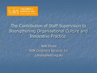 Julie Druce  SDN Children's Services Inc j.druce@sdn.au