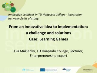 Innovative solutions in TU Haapsalu College - integration between fields of study: