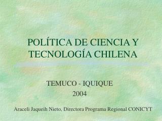 POLÍTICA DE CIENCIA Y TECNOLOGÍA CHILENA