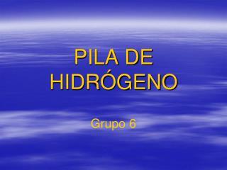 PILA DE HIDRÓGENO
