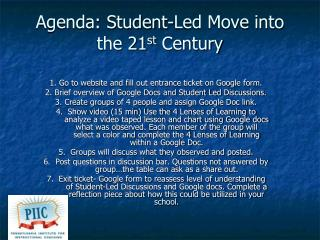 Agenda: Student-Led Move into the 21 st  Century