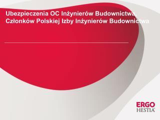 Ubezpieczenia OC In?ynier�w Budownictwa, Cz?onk�w Polskiej Izby In?ynier�w Budownictwa