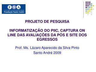 Prof. Ms. Lázaro Aparecido da Silva Pinto  Santo André 2009