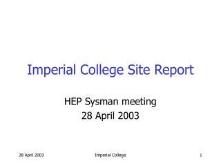 Imperial College Site Report