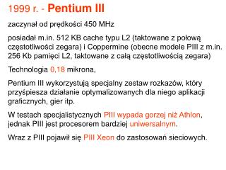1999 r. -  Pentium III zaczynał od prędkości 450 MHz