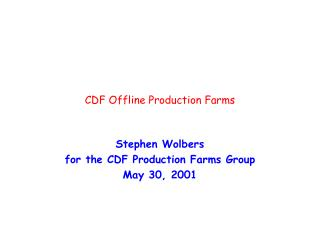 CDF Offline Production Farms