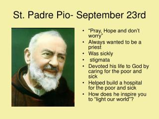 St. Padre Pio- September 23rd