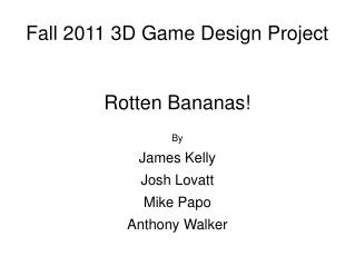 Fall 2011 3D Game Design Project