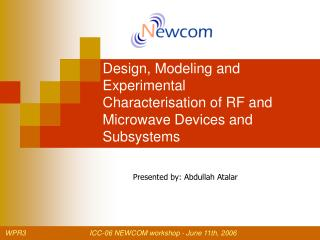 Design, Modeling and Experimental Characterisation of RF and Microwave Devices and Subsystems