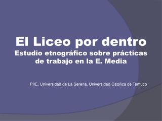 El Liceo por dentro Estudio etnográfico sobre prácticas de trabajo en la E. Media