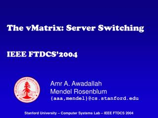 The vMatrix: Server Switching IEEE FTDCS'2004
