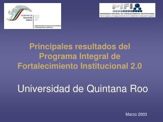 Principales resultados del Programa Integral de Fortalecimiento Institucional 2.0