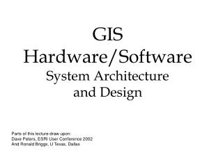 GIS Hardware/Software System Architecture  and Design