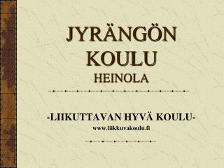 JYRÄNGÖN KOULU HEINOLA