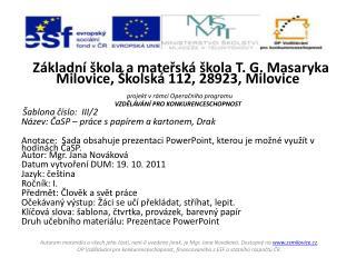 Základní škola a mateřská škola T. G. Masaryka Milovice, Školská 112, 28923, Milovice