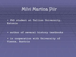 Milvi Martina Piir • PhD student at Tallinn University, Estonia
