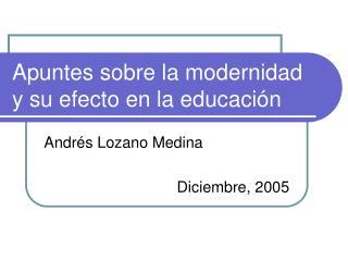 Apuntes sobre la modernidad y su efecto en la educación