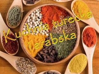 Kuchnia turecka  i arabska