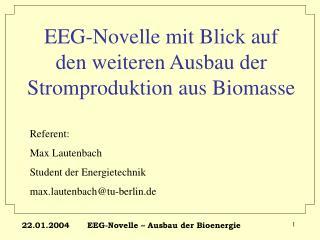 EEG-Novelle mit Blick auf den weiteren Ausbau der Stromproduktion aus Biomasse