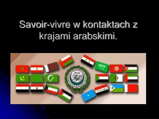 Savoir-vivre w kontaktach z krajami arabskimi.